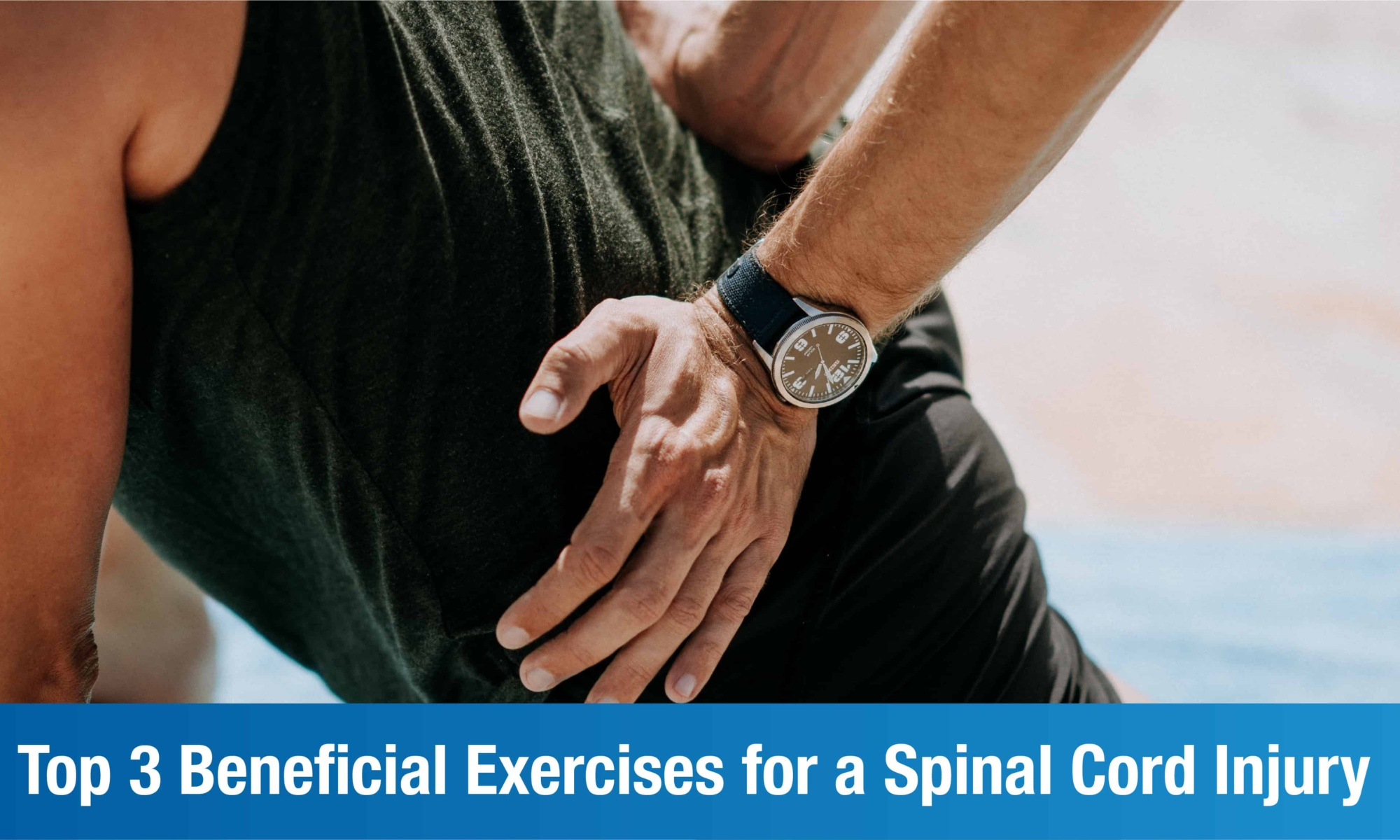Top 3 Beneficial Exercises for a Spinal Cord Injury