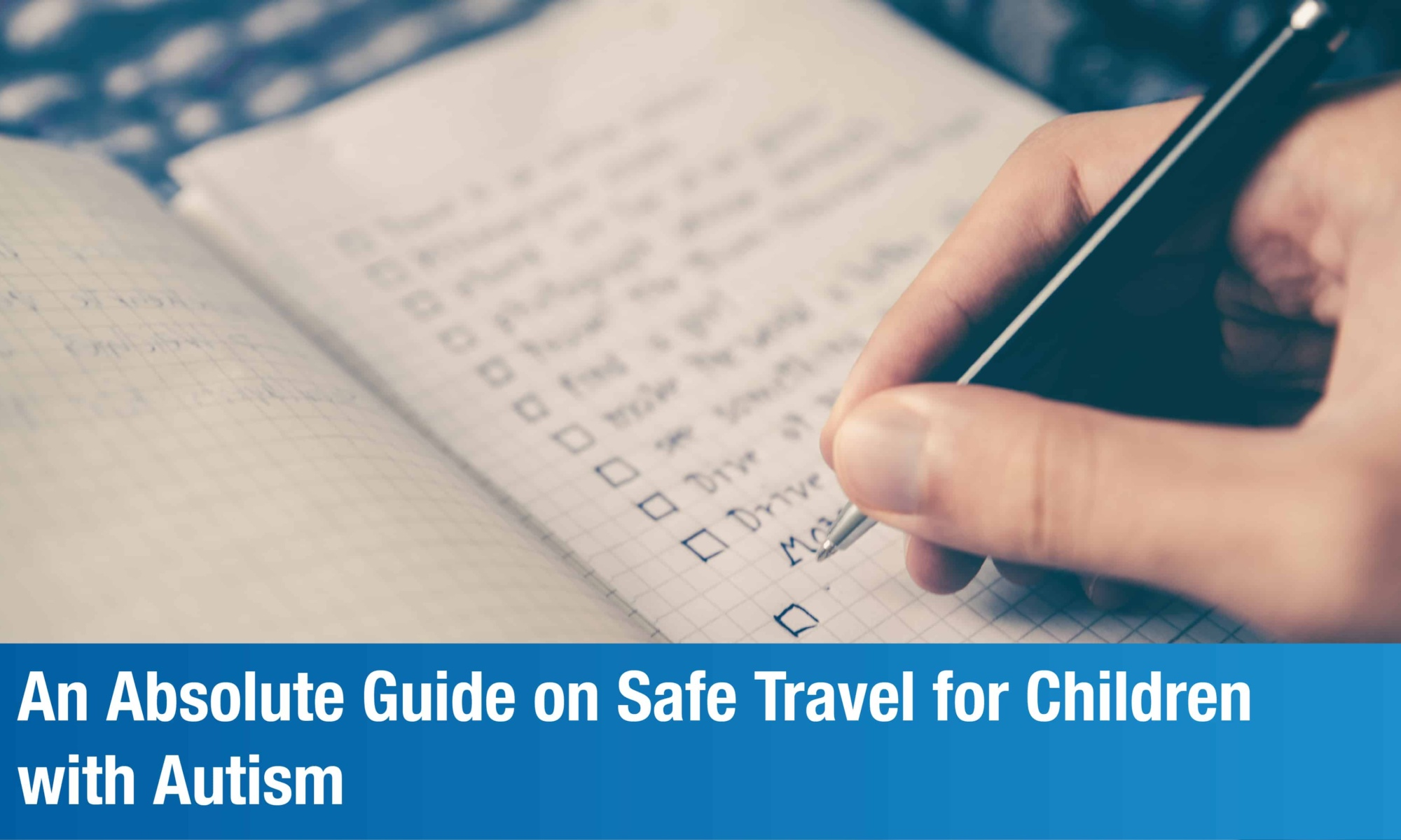 An Absolute Guide on Safe Travel for Children with Autism